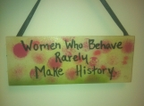Women who behave... Small Sign