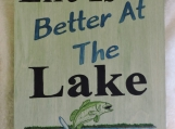 Life Is Better At The Lake!