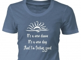 It's a new dawn. It's a new day. And I'm Feeling Good  T-Shirt