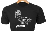 You know where you are...the Jungle Baby • GNR custom t-shirt of