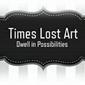 Times Lost Art
